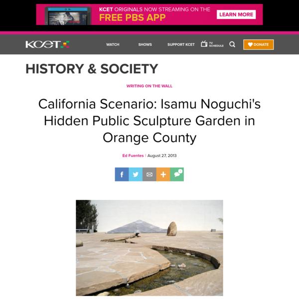 California Scenario: Isamu Noguchi's Hidden Public Sculpture Garden in Orange County