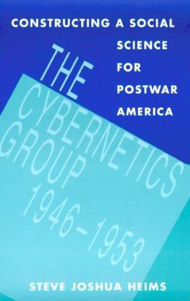 heims_steve_joshua_the_cybernetics_group_1991.pdf