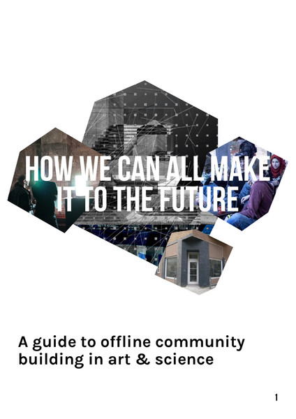 a guide to offline community building in art and science (Spektrum)
