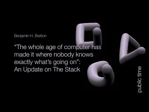 Benjamin H Bratton: An Update on The Stack
