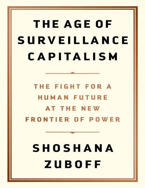 shoshana zuboff the age of surveillance capitalism