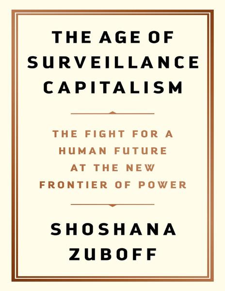 shoshana zuboff the age of surveillance capitalism