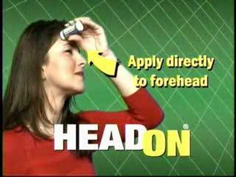 HEADON! Apply directly to the forehead!