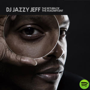 The Return Of The Magnificent, an album by DJ Jazzy Jeff on Spotify
