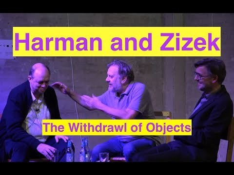 Graham Harman and Slavoj Zizek: talk and debate: On Object Oriented Ontology