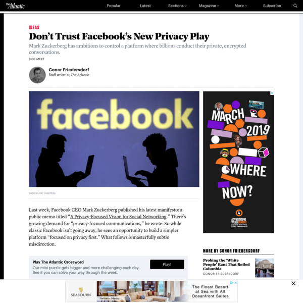 "Last week, Facebook CEO Mark Zuckerberg published his latest manifesto: a public memo titled "" A Privacy-Focused Vision for Social Networking."" There's growing demand for ""privacy-focused communications,"" he wrote. So while classic Facebook isn't going away, he sees an opportunity to build a simpler platform ""focused on privacy first."""
