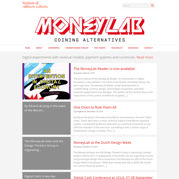 The print edition of the MoneyLab Reader: An Intervention in Digital Economy is now available. The E-Pub of the Reader will follow shortly. Get your copy here. The MoneyLab Reader brings developments in crowdfunding, currency design, technologies of payment, and other economic experiments into dialogue.