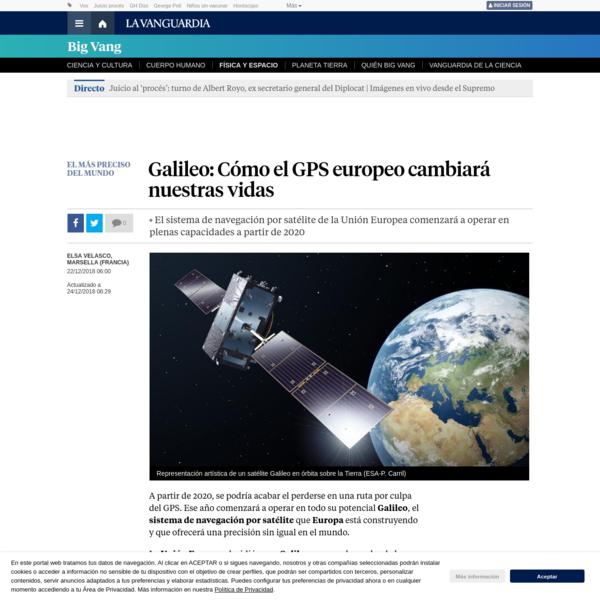 Galileo: Cómo el GPS europeo cambiará nuestras vidas