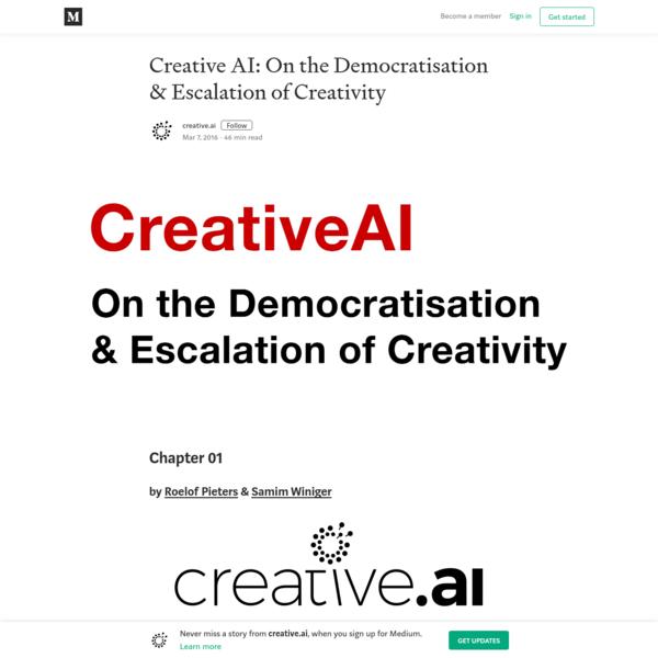 Creative AI: On the Democratisation & Escalation of Creativity