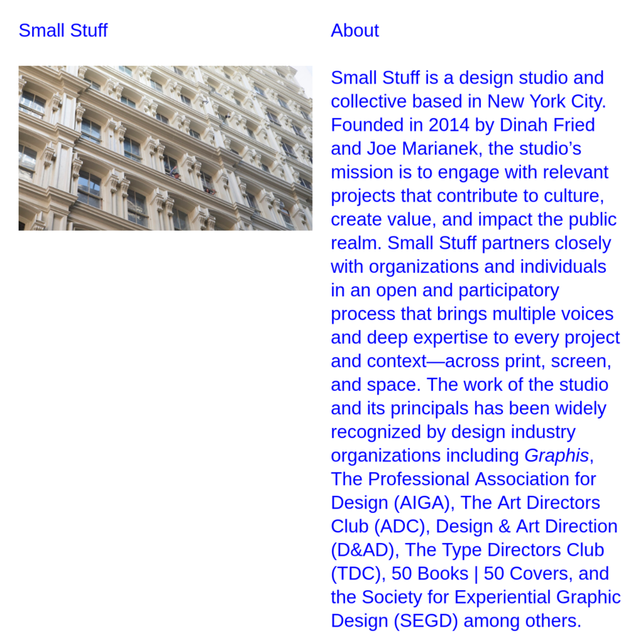 Small Stuff is a design studio and collective based in New York City.