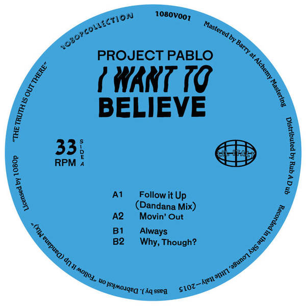 """I Want To Believe"" 12"" by Project Pablo"