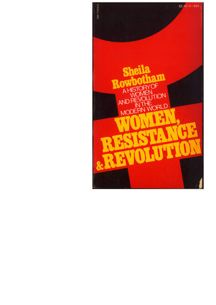 Women, Resistance & Revolution: A History of Women and Revolution in the Modern World – Sheila Rowbotham