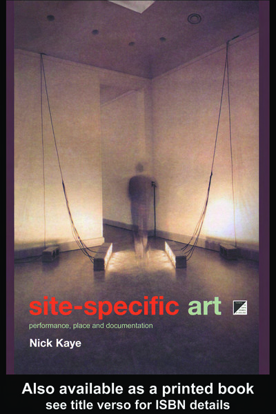 kaye_nick_site-specific_art_performance_place_and_documentation.pdf