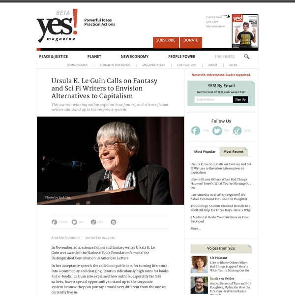 This award-winning author explains how fantasy and science fiction writers can stand up to the corporate system. In November 2014 science fiction and fantasy writer Ursala K. Le Guin was awarded the National Book Foundation's medal for Distinguished Contribution to American Letters.