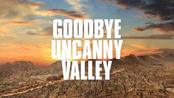 Goodbye Uncanny Valley