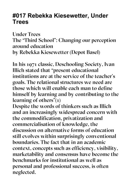 Via: https://issuu.com/ethel.baraona/docs/parasitic_reader_02  See also: https://dprbcn.wordpress.com/2019/03/11/parasitic-reading-room/  > Let's think of our school as a constellation formed by interpersonal relationships rather than by imposed institutional structures; As a place bringing back the sense of joy and the benefits (besides money) that should be inherent in the pursuit of our practices. Let's see our classes as prolongations of those moments in between, as gatherings of likeminded individuals, laughing, eating, working and thinking together, sharing ideas. I suggest we no longer let ourselves be driven by the desire for an institutional career or a higher position on a hierarchical ladder. Our reward system should be an economy of sharing acts and thoughts. In order to make our innate affiliations the base of our bonds and actions. Humanity, subjectivity, absurdity, ephemerality, the refusal of utilitarianism, shared hope, empathy and friendship (which formal education is in dire need of) should become the base and direct our behaviour and ethics. We will find recognition as individuals, not as art historians, journalists or curators.