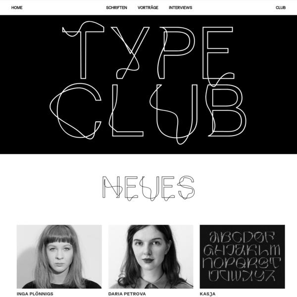 Der TYPE CLUB ist eine unabhängige Website, die als Plattform für Schriftkonzepte von Studenten der Hochschule Düsseldorf dient.