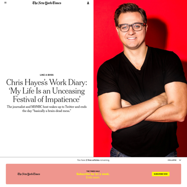 Chris Hayes's Work Diary: 'My Life Is an Unceasing Festival of Impatience'