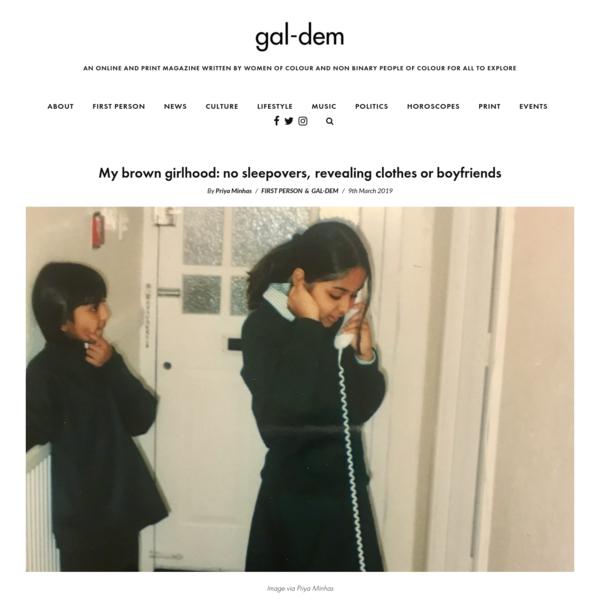 My brown girlhood: no sleepovers, revealing clothes or boyfriends | gal-dem