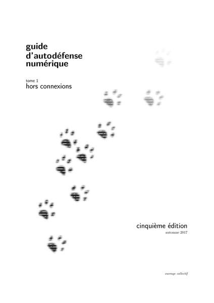 guide d'autodéfense numérique – tome 1 : hors connexions