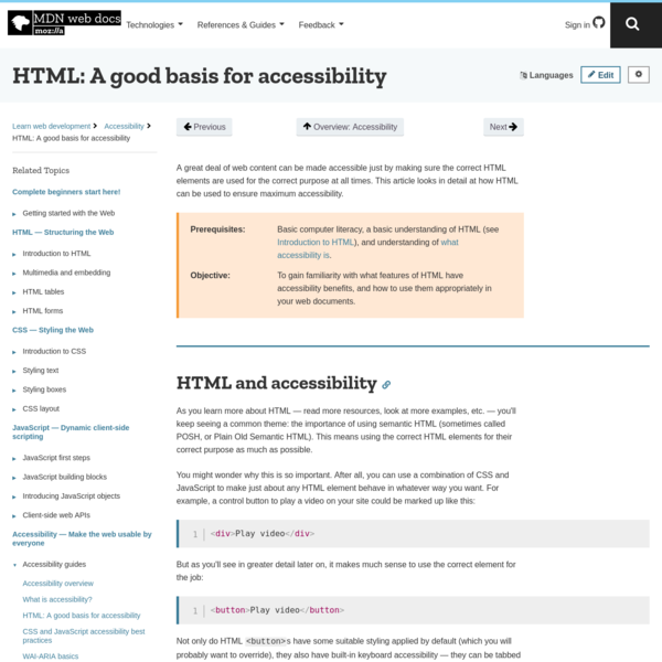You should now be well-versed in writing accessible HTML for most occasions. Our WAI-ARIA basics article will also fill in some gaps in this knowledge, but this article has taken care of the basics. Next up we'll explore CSS and JavaScript, and how accessibility is affected by their good or bad use.