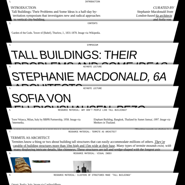 Tall Buildings: Their Problems and Some Ideas is a half-day symposium that investigates new and radical approaches to vertical city-building.