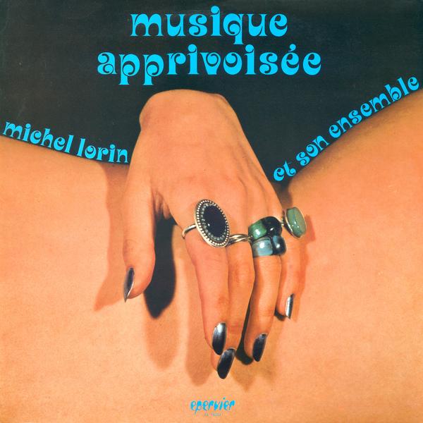 Michel Lorin et Son Ensemble — Musique apprivoisée