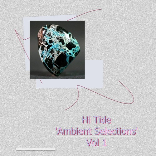 Ambient Selections, Volume 1 by Hi Tide Recordings