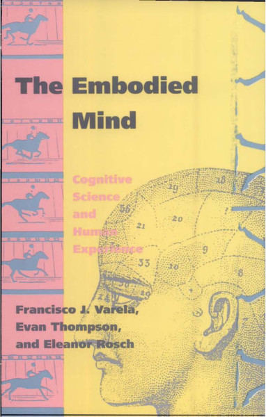 varela_thompson_rosch_-_the_embodied_mind_cognitive_science_and_human_experience.pdf