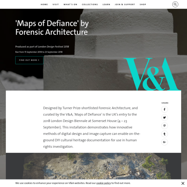 V&A · 'Maps of Defiance' by Forensic Architecture