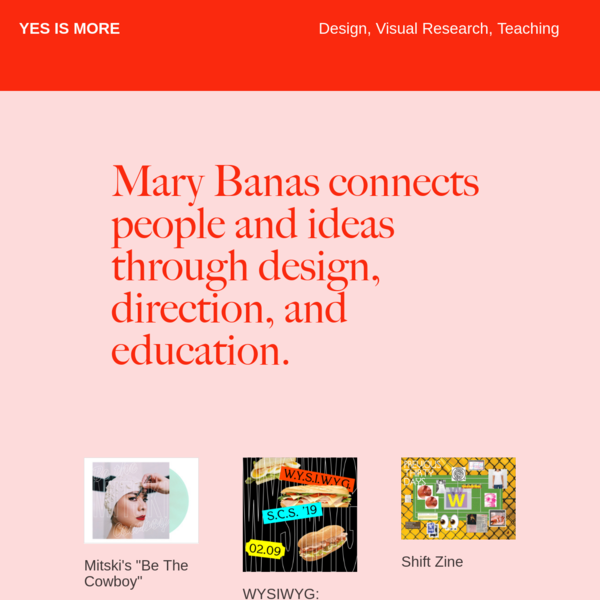 Mary Banas connects people and ideas through design, direction, and education.