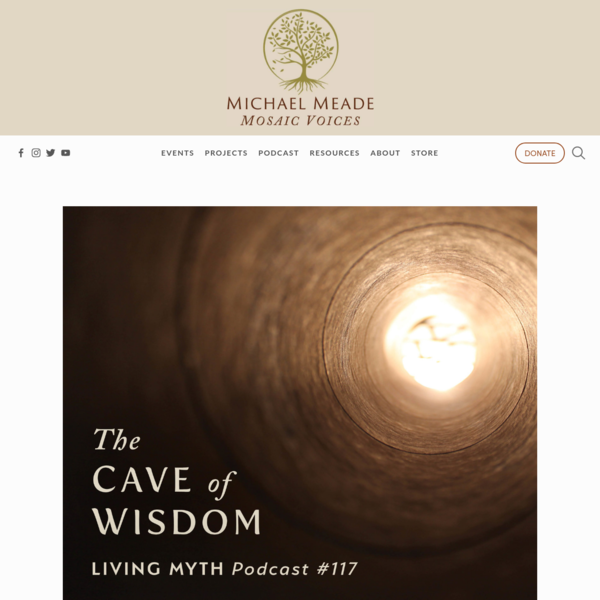 Episode 117 - The Cave of Wisdom - MICHAEL MEADE MOSAIC VOICES