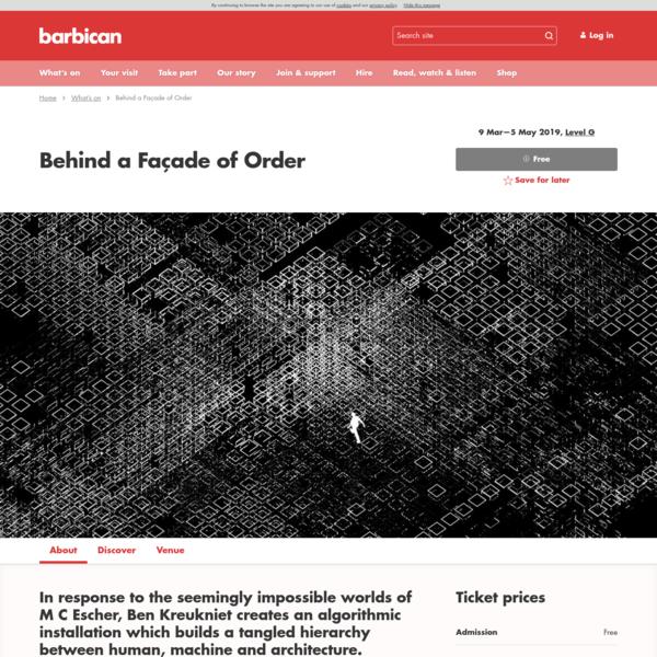 Behind a Façade of Order | Barbican