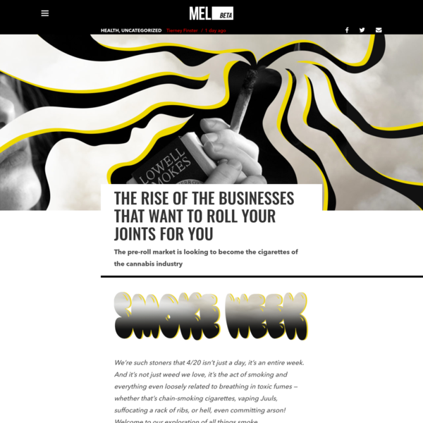 The Rise of the Businesses That Want to Roll Your Joints For You - MEL Magazine