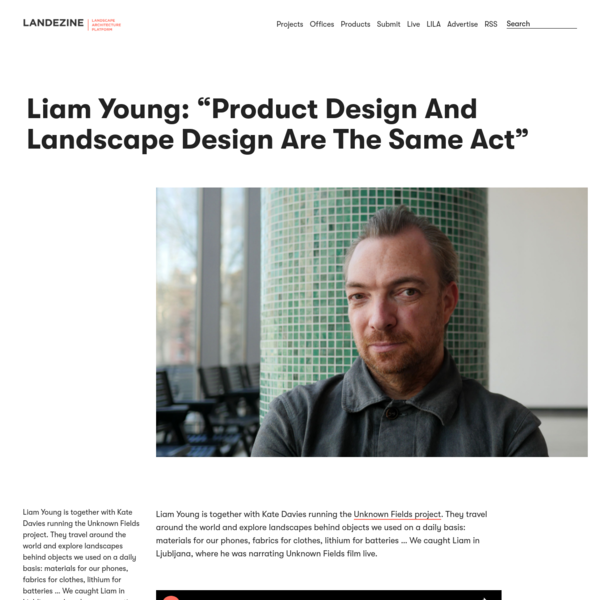"Liam Young: ""Product Design And Landscape Design Are The Same Act"" "" Landscape Architecture Platform 