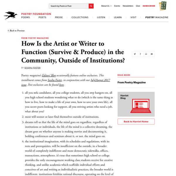 How Is the Artist or Writer to Function (Survive & Produce) in the Community, Outside of Institutions? by Sesshu Foster | Poetry Foundation