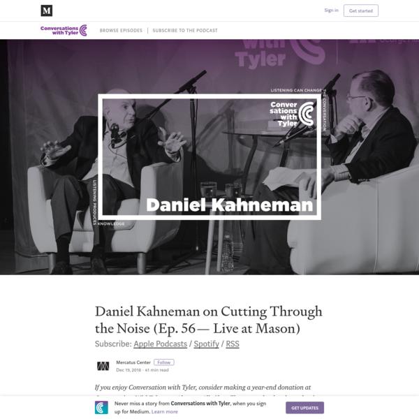 Daniel Kahneman on Cutting Through the Noise (Ep. 56- Live at Mason)