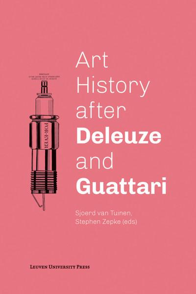 sjoerd-van-tuinen-art-history-after-deleuze-and-guattari-1.pdf