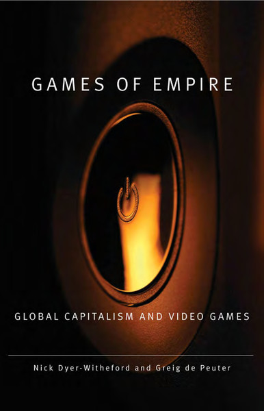 nick-dyerwitheford-games-of-empire-global-capitalism-and-video-games-2.pdf