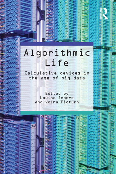 louise-amoore-algorithmic-life-calculative-devices-in-the-age-of-big-data-1.pdf
