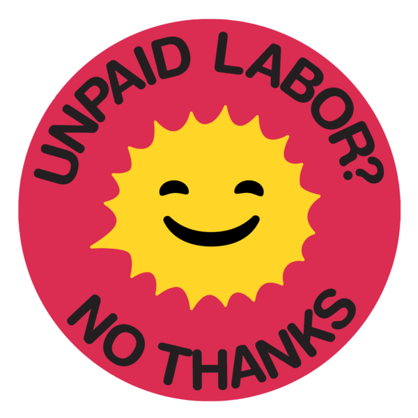 Unpaid Labor? No Thanks.