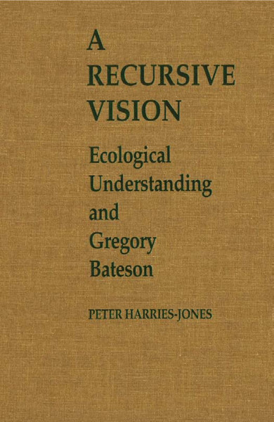harries-jones_peter_a_recursive_vision_ecological_understanding_and_gregory_bateson_1995.pdf