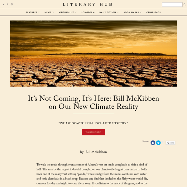 It's Not Coming, It's Here: Bill McKibben on Our New Climate Reality   Literary Hub