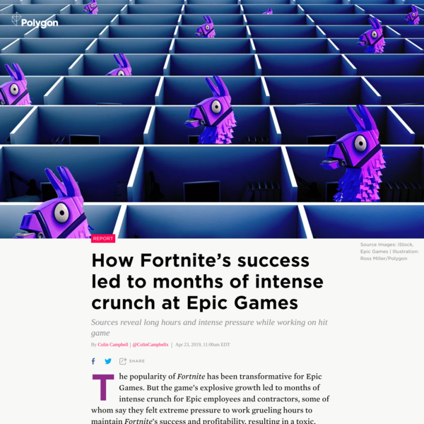 Developers and other workers at Epic Games say the company pressured them into working extraordinarily long hours, creating a toxic and stressful environment of extreme crunch. The work centered on maintaining the success and profitability of Epic's hit game Fortnite Battle Royale.