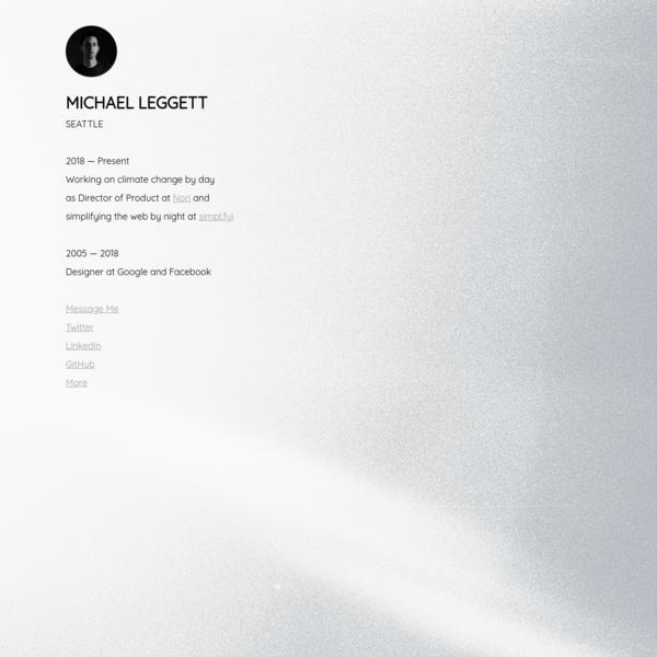 Michael Leggett / UX Designer / Seattle