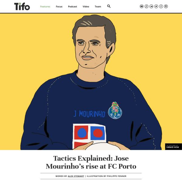 Tactics Explained: Jose Mourinho's rise at FC Porto - Tifo Football
