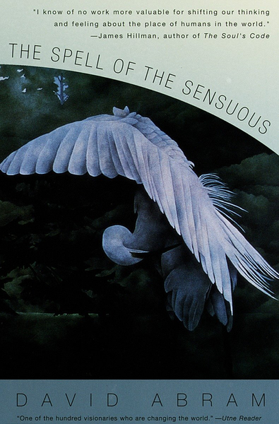 The Spell of the Sensuous, David Abram