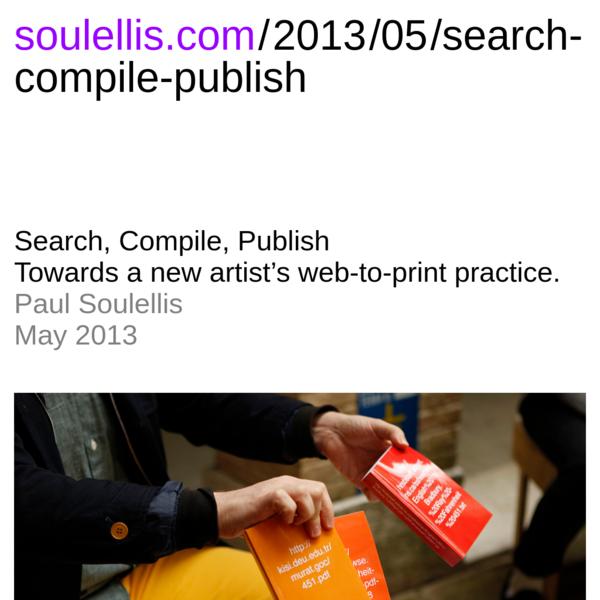 soulellis.com/2013/05/search-compile-publish