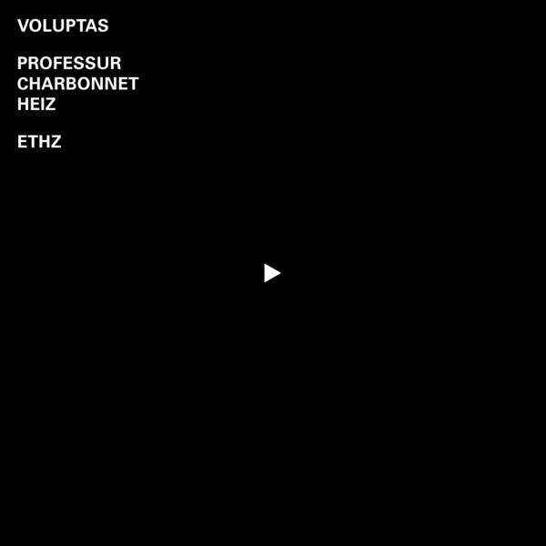 VOLUPTAS · PROFESSUR CHARBONNET/HEIZ · ETHZ