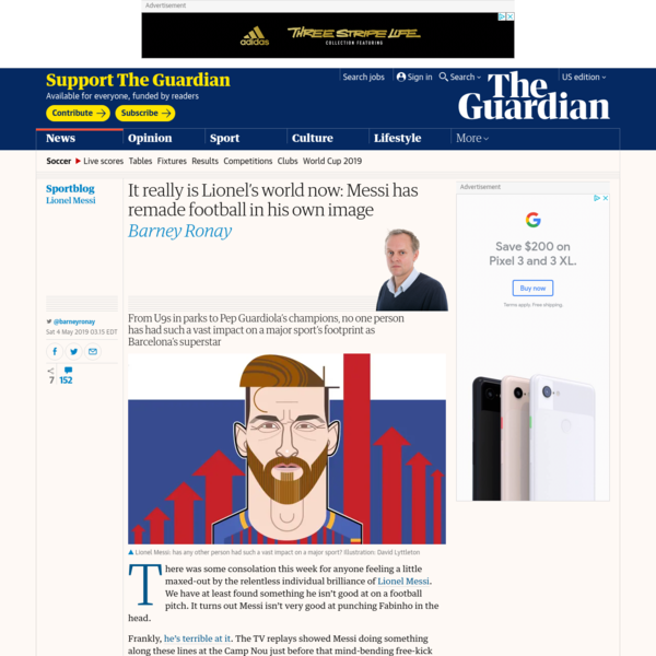 It really is Lionel's world now: Messi has remade football in his own image | Barney Ronay | Football | The Guardian